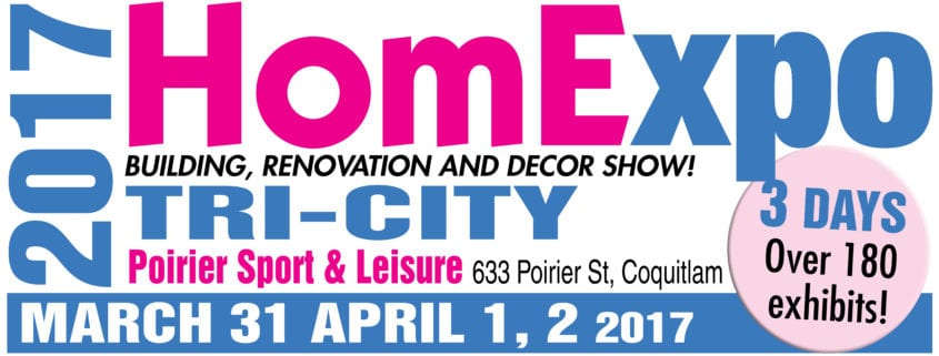 Tri-City Spring 2017 Home Expo at Poirier Sport Complex Coquitlam