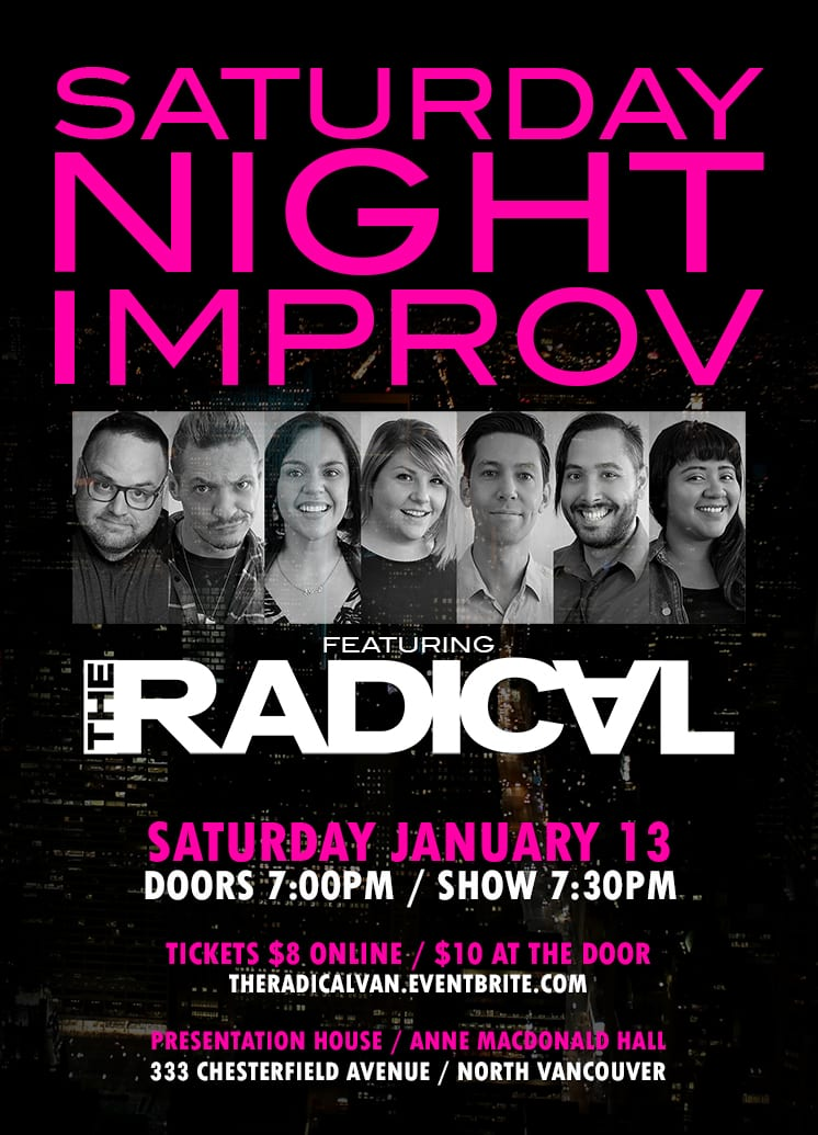 The Radical: Saturday Night Improv! at the Presentation House Theatre North Vancouver