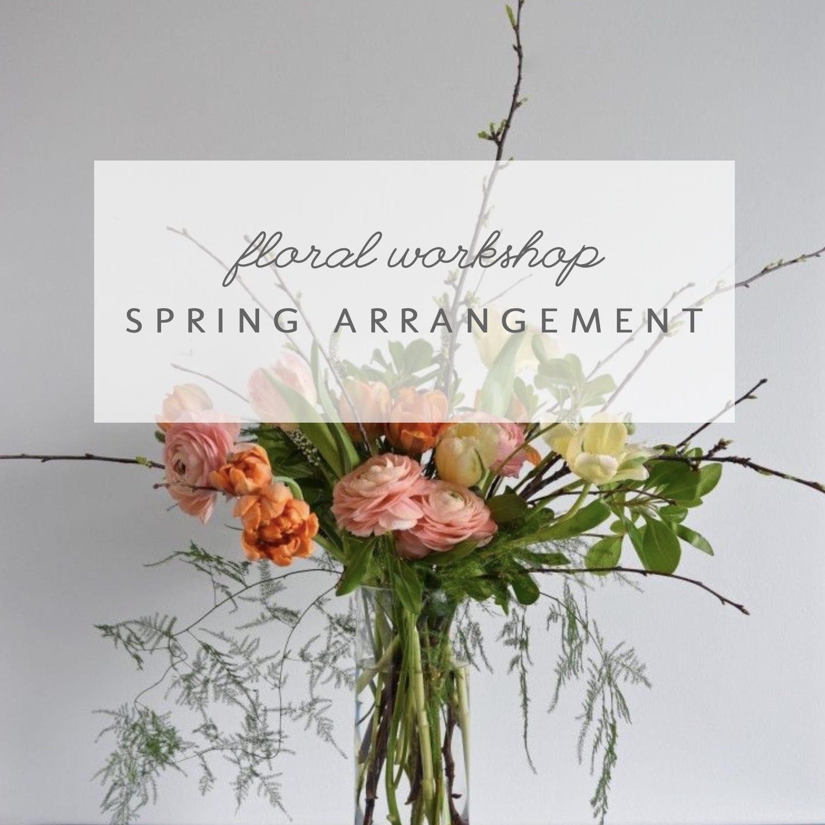 Spring Blooms Floral Design Workshop