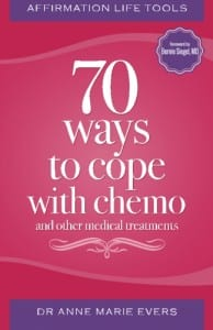 70 Ways to Cope with Chemo and Other Medical Treatments: An Inspirational Book Talk and Signing by Anne Marie Evers
