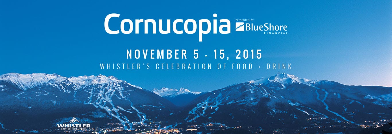 Cornucopia – 19th Annual Celebration of Food and Wine in Whistler