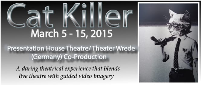 Cat Killer at the Presentation House Theatre