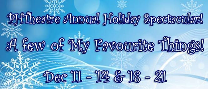 Presentation House Theatre Annual Holiday Spectacular! December 18-21