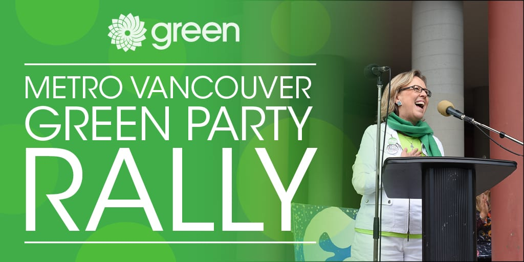 Metro Vancouver Green Party Rally at the Shipbuilders' Square North Vancouver
