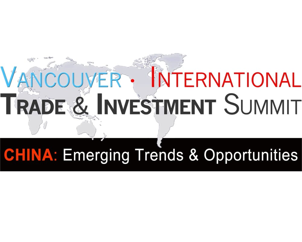 Vancouver International Trade Summit – CHINA: Emerging Trends & Opportunities