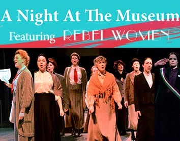 A Night at the Museum featuring Rebel Women at the Presentation House Theatre North Vancouver