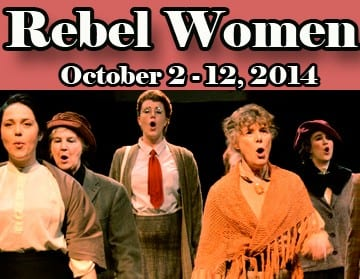 Rebel Women at the Presentation House Theatre North Vancouver